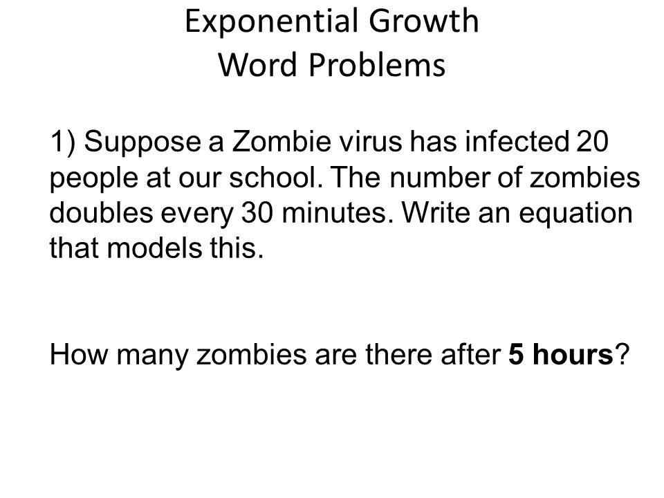 Warm Up 1a Population Of 4000 Triples In Size Every Year Find The. 1 Suppose A Zombie Virus Has Infected 20 People At Our School. Worksheet. Zombie Exponential Growth Worksheet At Clickcart.co