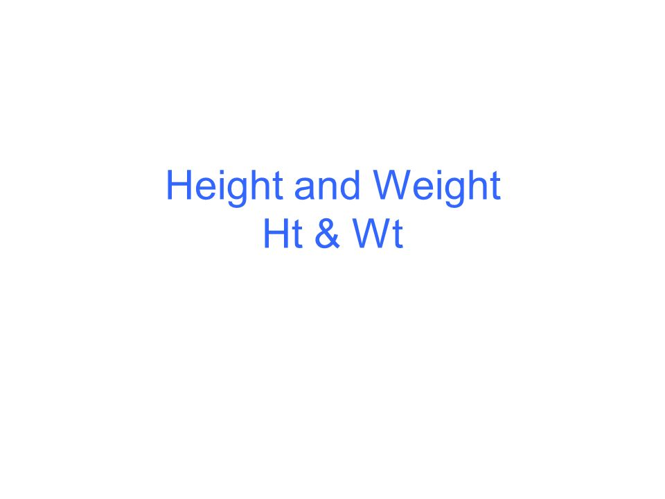 Height And Weight Ht Wt Height And Weight Used To Determine