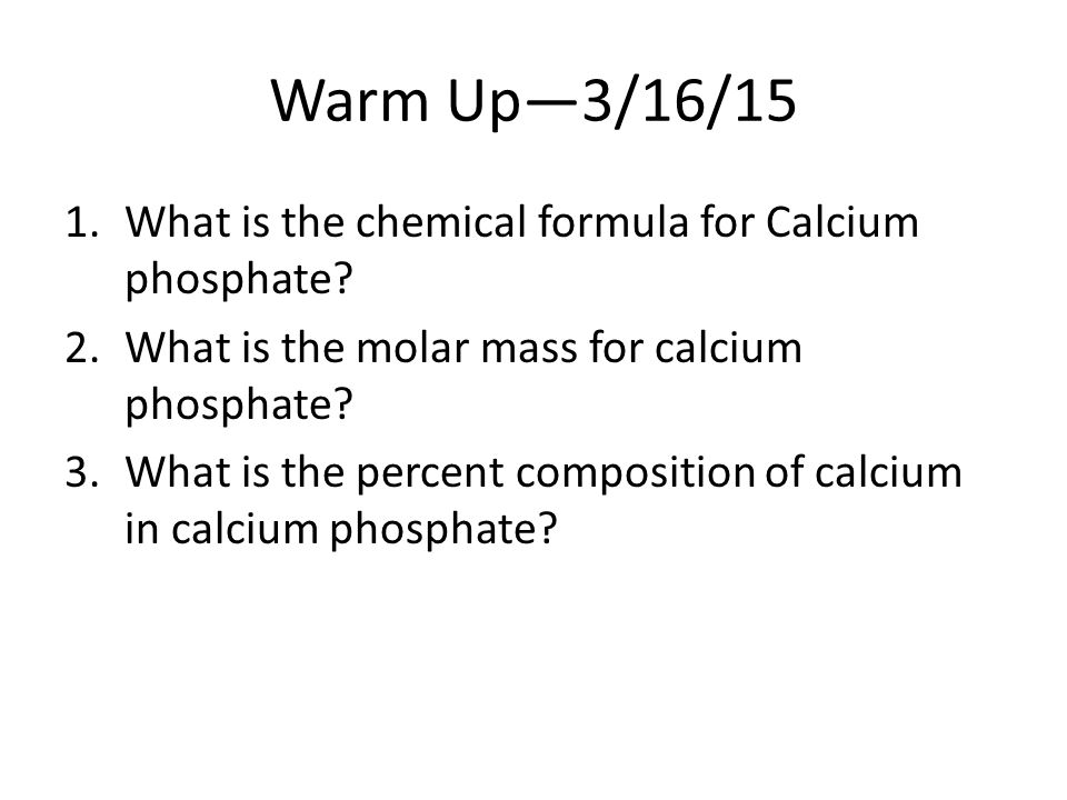 Warm Up31615 1what Is The Chemical Formula For Calcium Phosphate