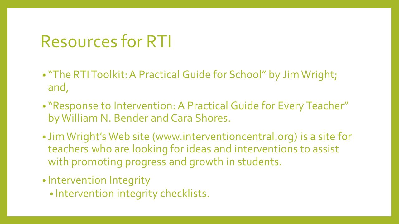 Resources for RTI The RTI Toolkit: A Practical Guide for School by Jim  Wright;