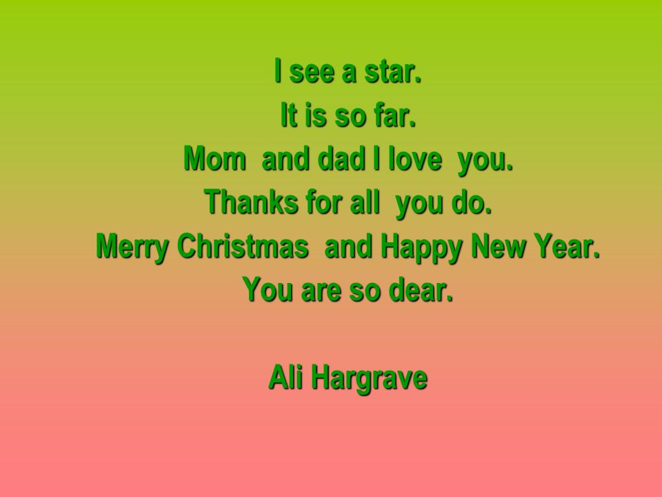 i see a star it is so far mom and dad i love you - What Do I Get My Dad For Christmas