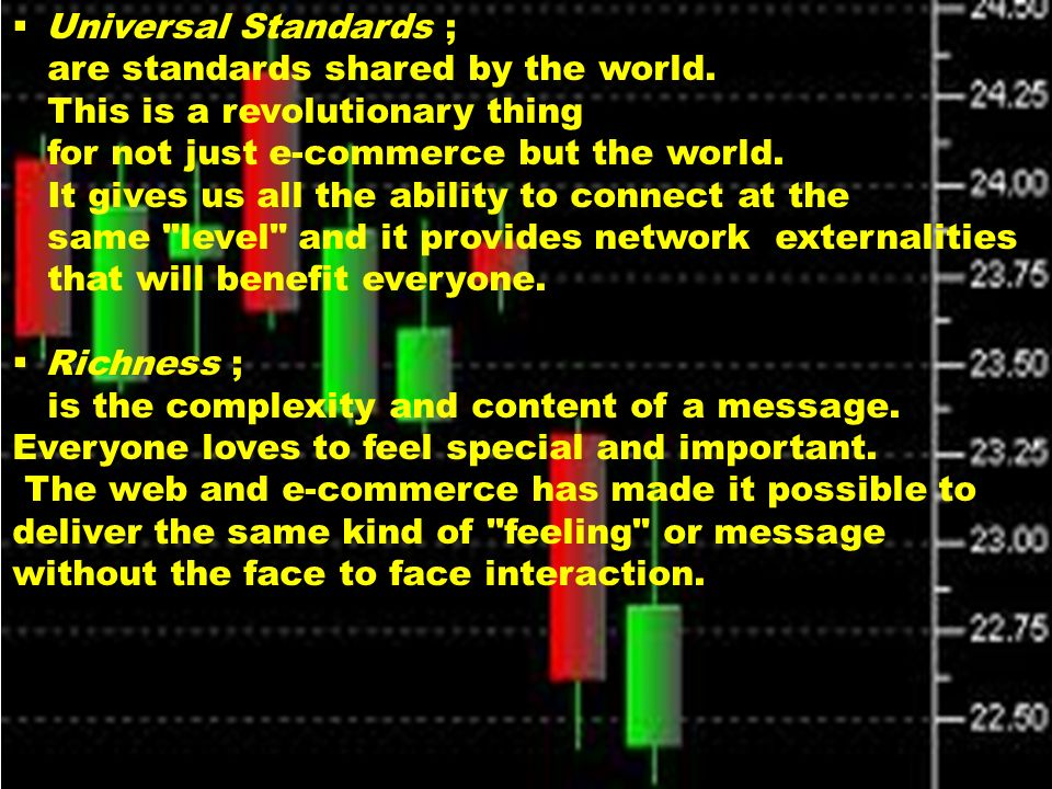  Universal Standards ; are standards shared by the world.