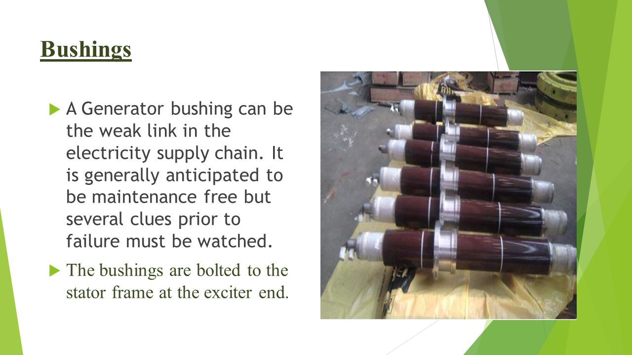 Bushings  A Generator bushing can be the weak link in the electricity supply chain.