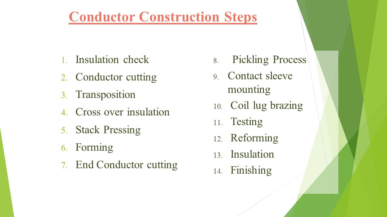 Conductor Construction Steps 1. Insulation check 2.