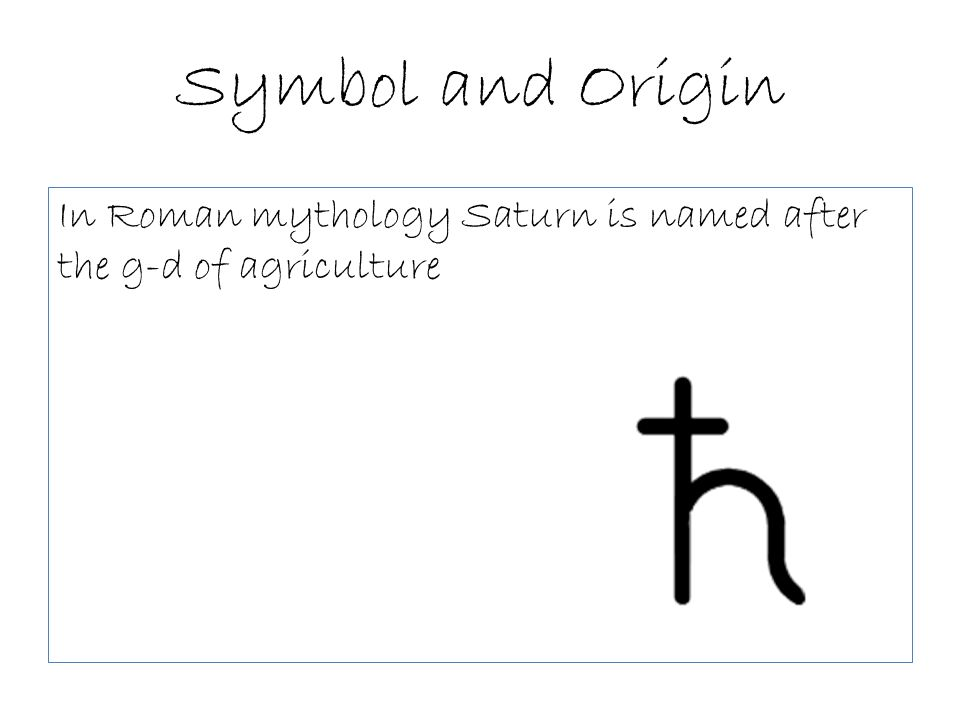 Symbol And Origin In Roman Mythology Saturn Is Named After The G D