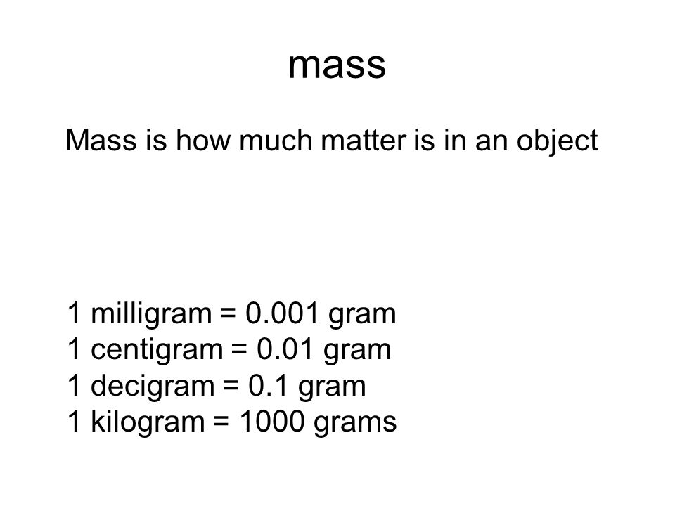 metrics temperature mass mass is how much matter is in an object