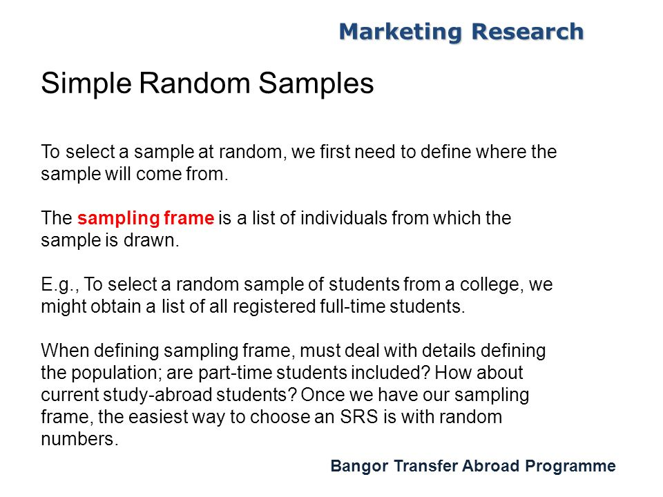 sampling in marketing research Simple random sampling  the ease of forming the sample group ie selecting samples is one of the main advantages of simple random sampling research  marketing.