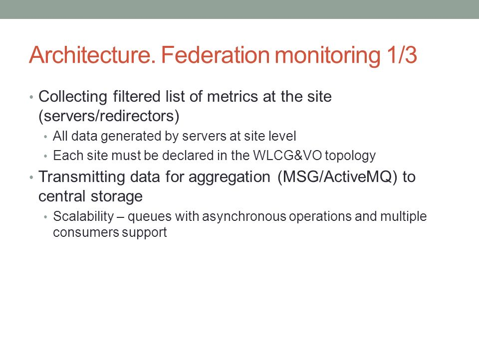 XROOTD AND FEDERATED STORAGE MONITORING CURRENT STATUS AND