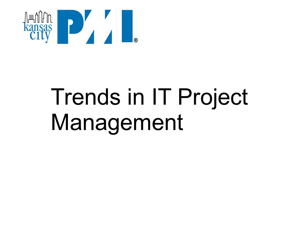 Trends In It Project Management Project Management Institute Pmi