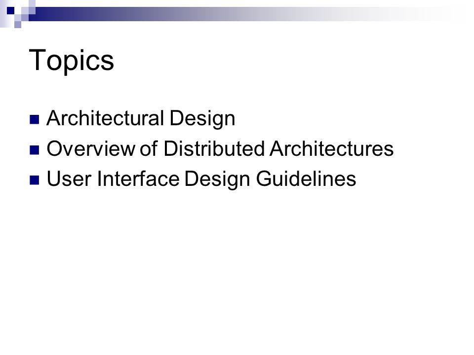 Csc 480 Software Engineering High Level Design Topics Architectural Design Overview Of Distributed Architectures User Interface Design Guidelines Ppt Download