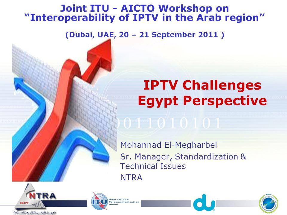 IPTV Challenges Egypt Perspective Mohannad El-Megharbel Sr  Manager