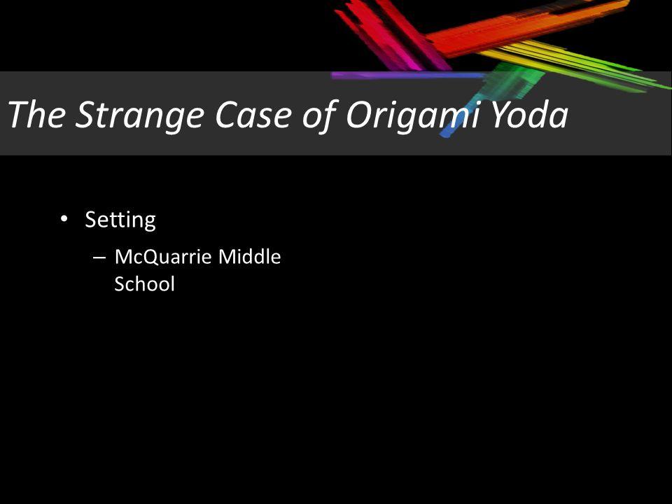 The Strange Case Of Origami Yoda Walkingstickdaniels Ppt Download