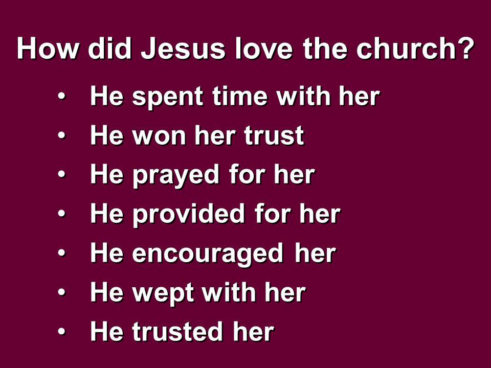 how did christ love the church