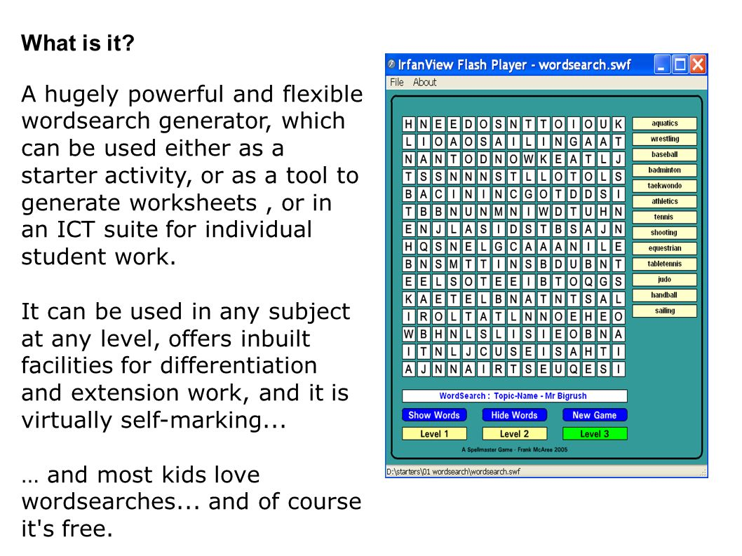 What is it? A hugely powerful and flexible wordsearch generator ...