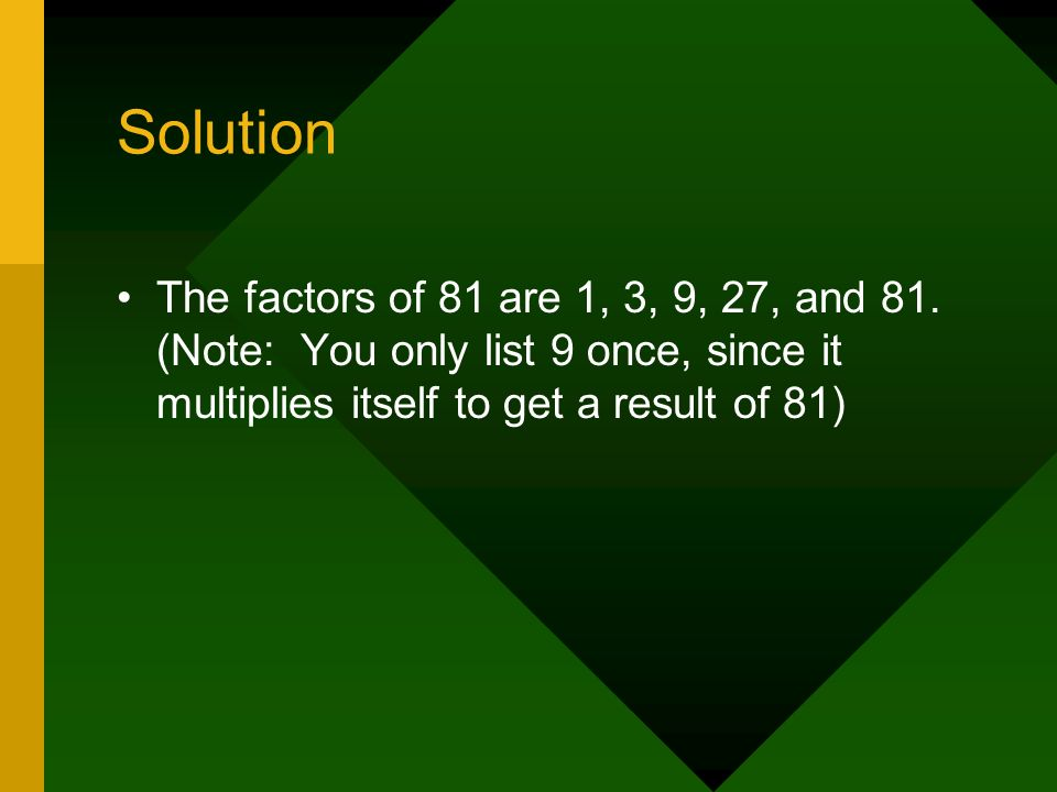 Lesson 1 Multiples And Factors At Times You Will Be Asked To Determine The Factors Or Multiples Of Various Numbers In Math Problems In School And On The Ppt Download Calculate the divisible numbers of 81. lesson 1 multiples and factors at times