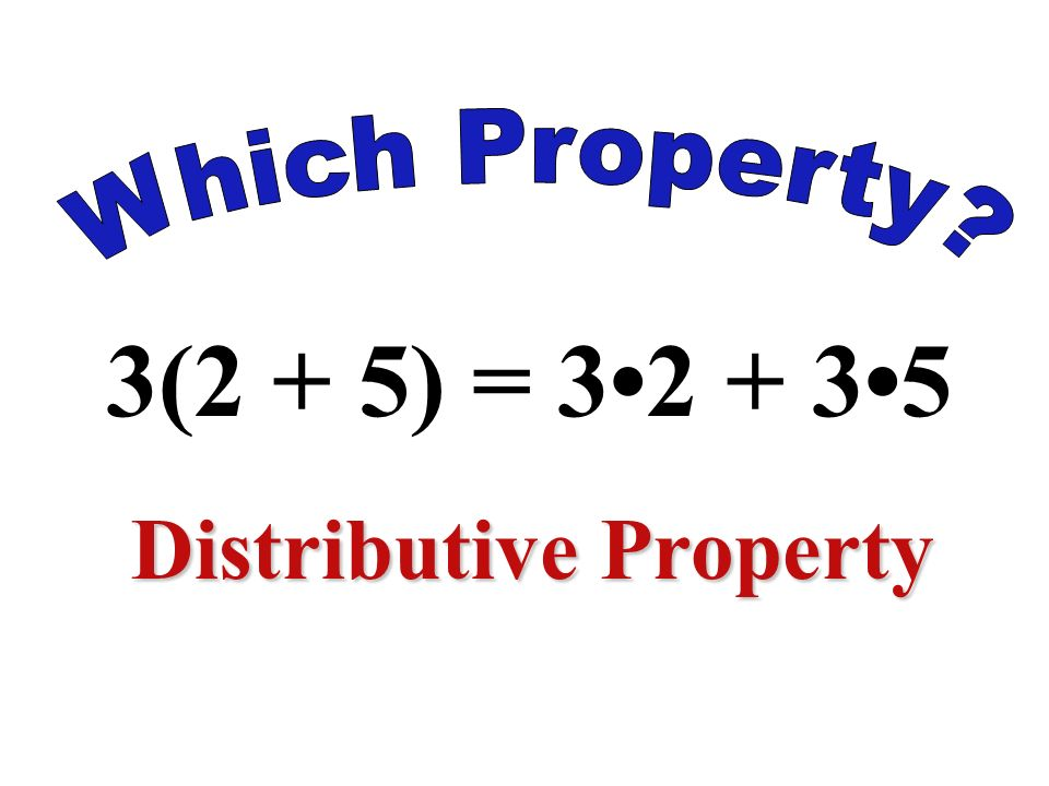 2(5) = 5(2) Commutative Property of Multiplication