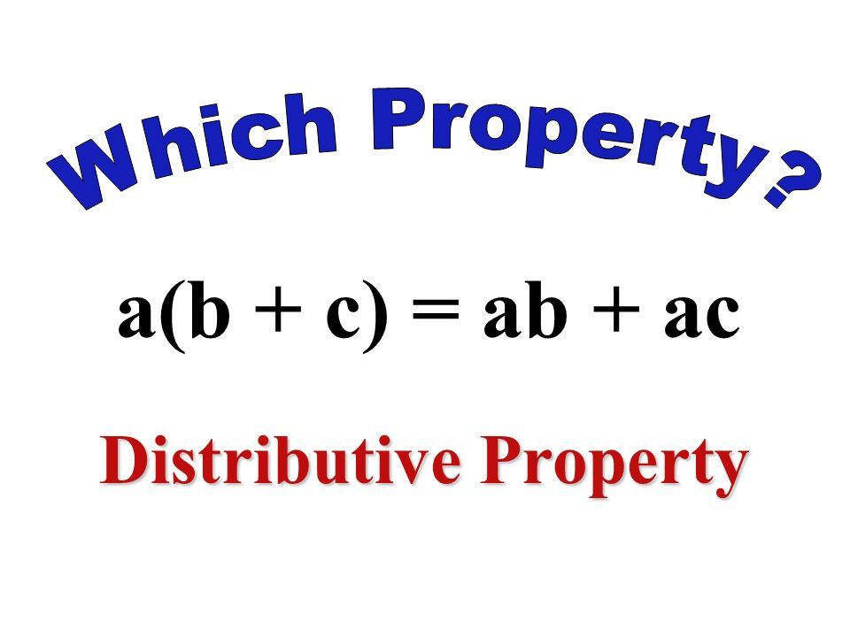 a +b = b + a Commutative Property of Addition