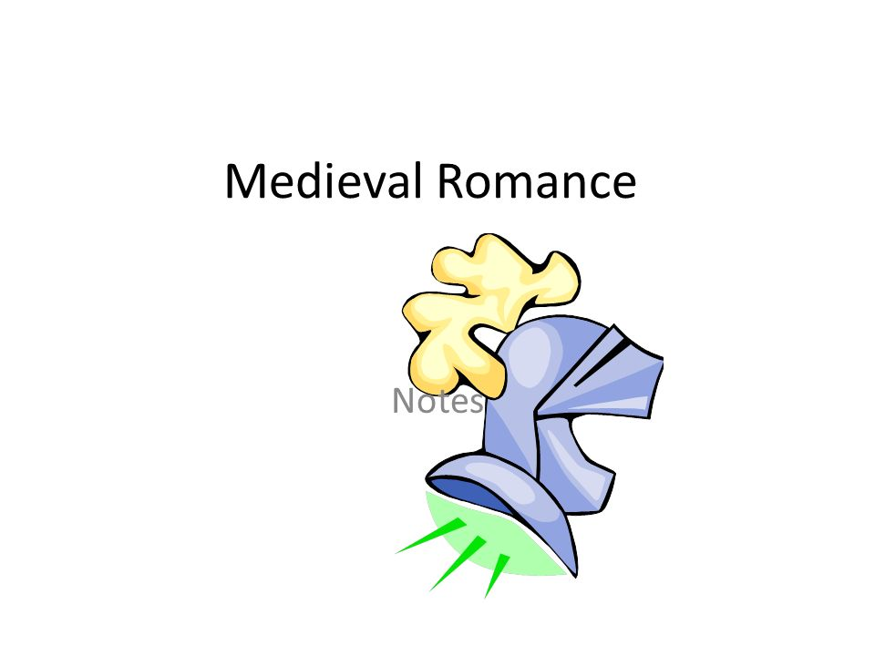 medieval romance notes definition the medieval definition of