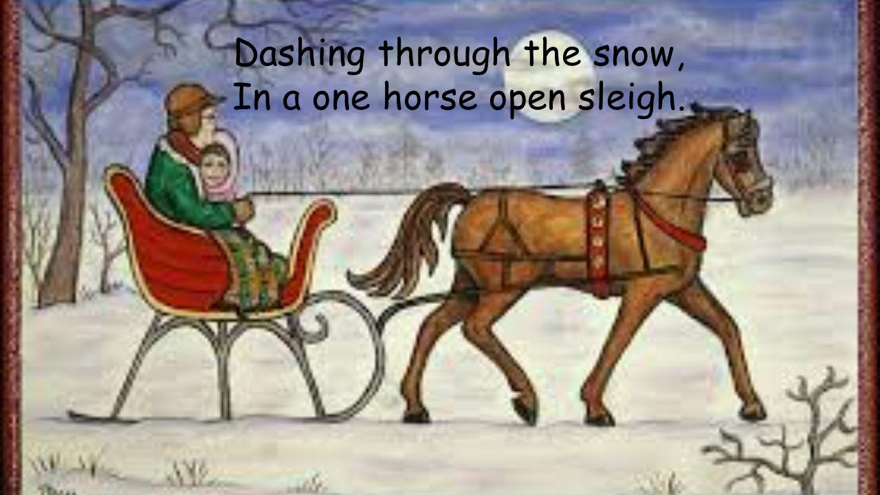 Jingle Bells Dashing Through The Snow In A One Horse Open Sleigh