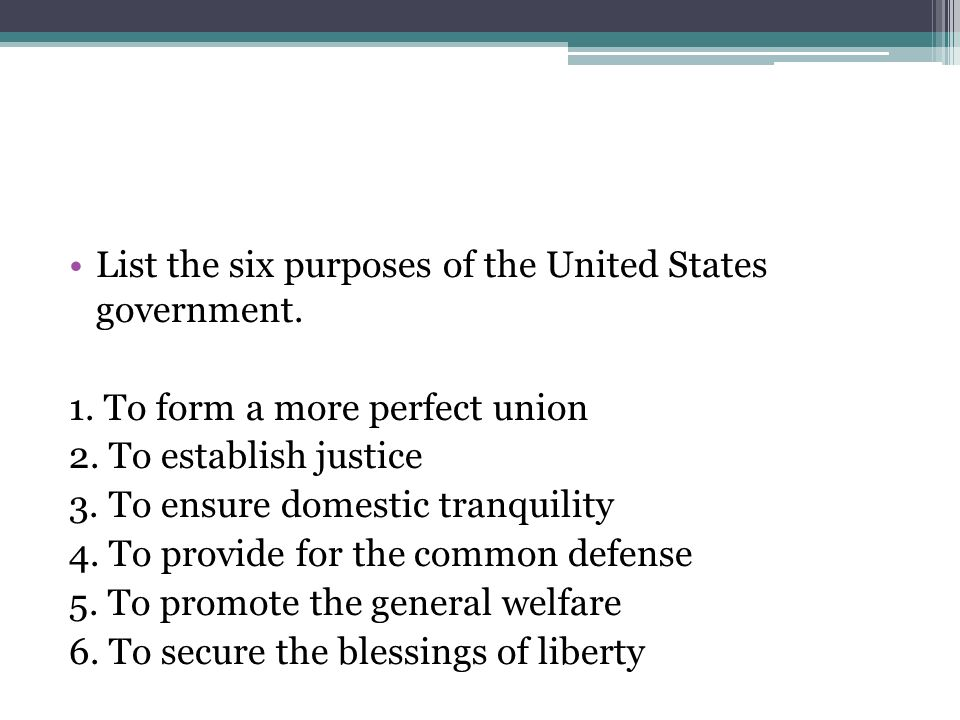 List the six purposes of the United States government.