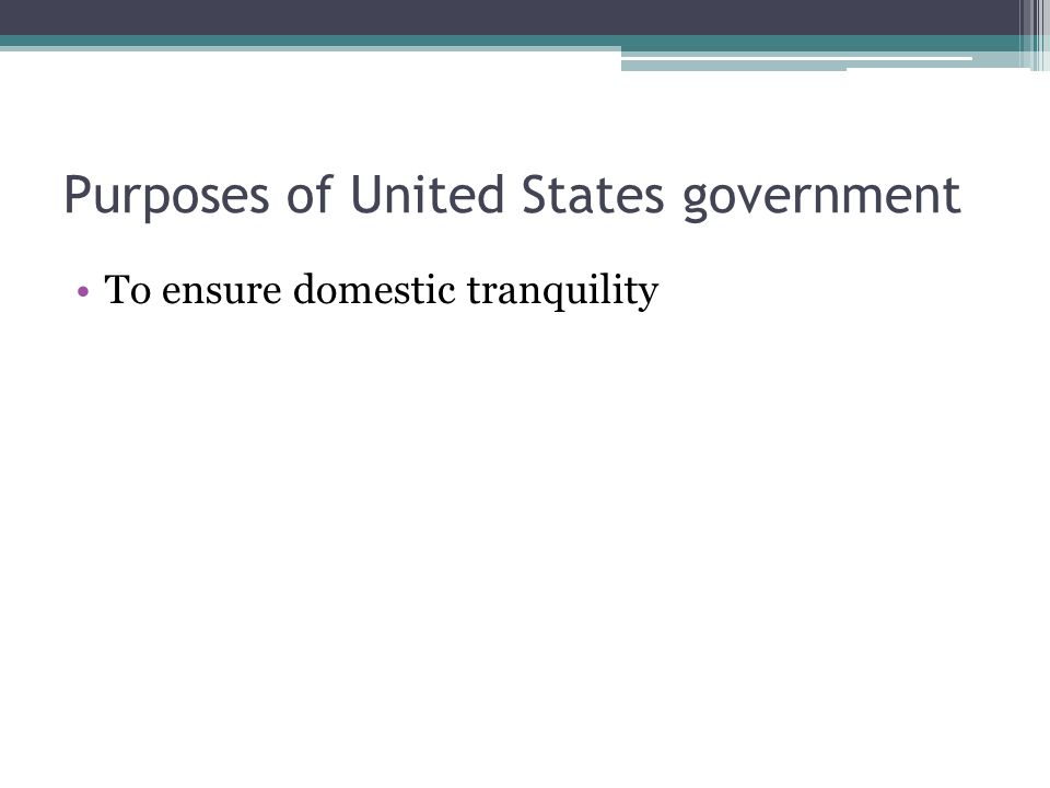 Purposes of United States government To ensure domestic tranquility