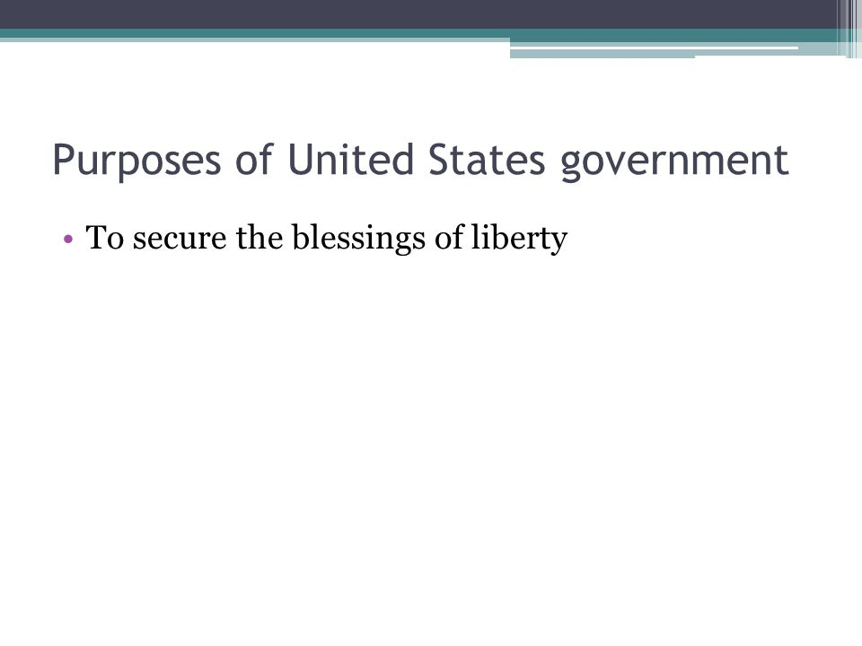 Purposes of United States government To secure the blessings of liberty