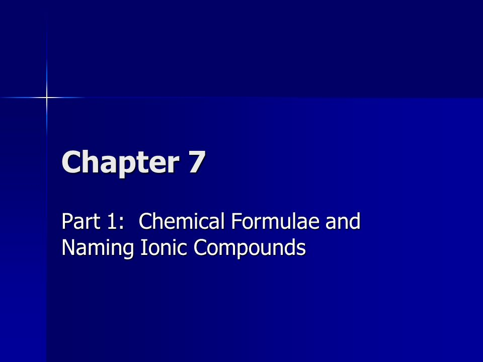 Chapter 7 Part 1 Chemical Formulae And Naming Ionic Compounds
