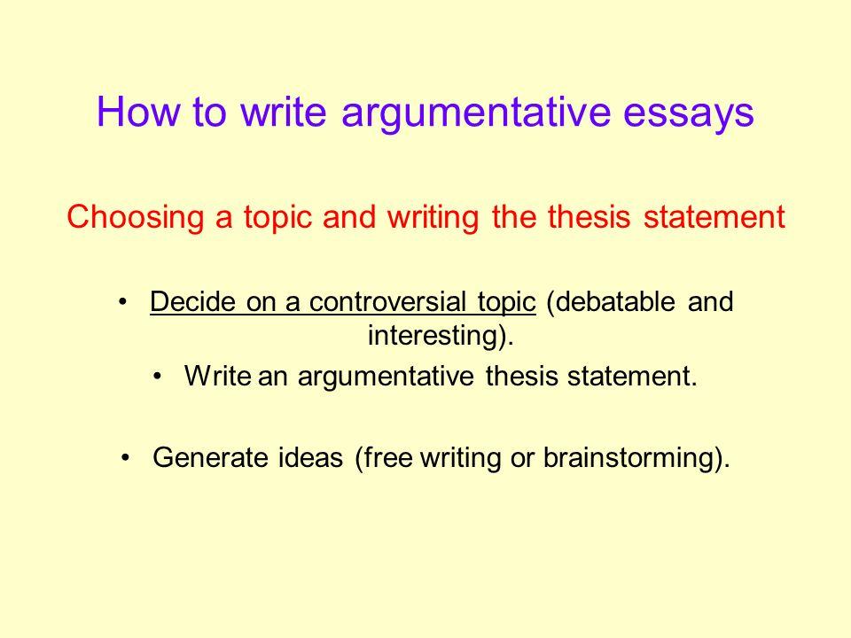 topics to write an argumentative essay