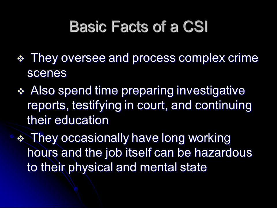 Crime Scene Investigator Kali Warner Basic Facts Of A Csi They Oversee And Process Complex Crime Scenes Also Spend Time Preparing Investigative Reports Ppt Download