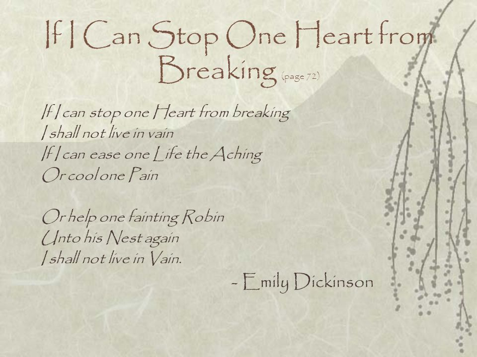 emily dickinson if i could stop one heart from breaking