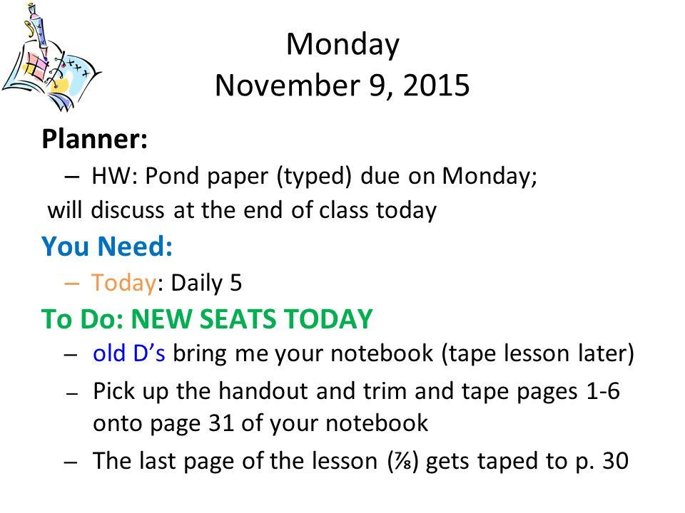 monday november 9 2015 planner hw pond paper typed due on