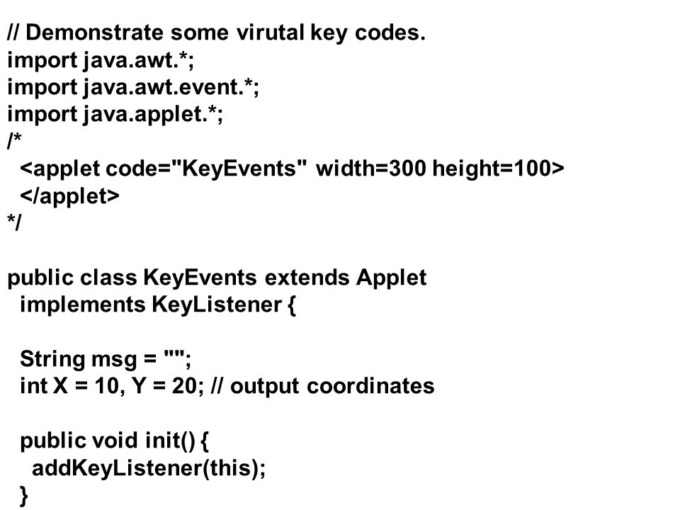 Events in JAVA Needed for Applets and GUI based programs