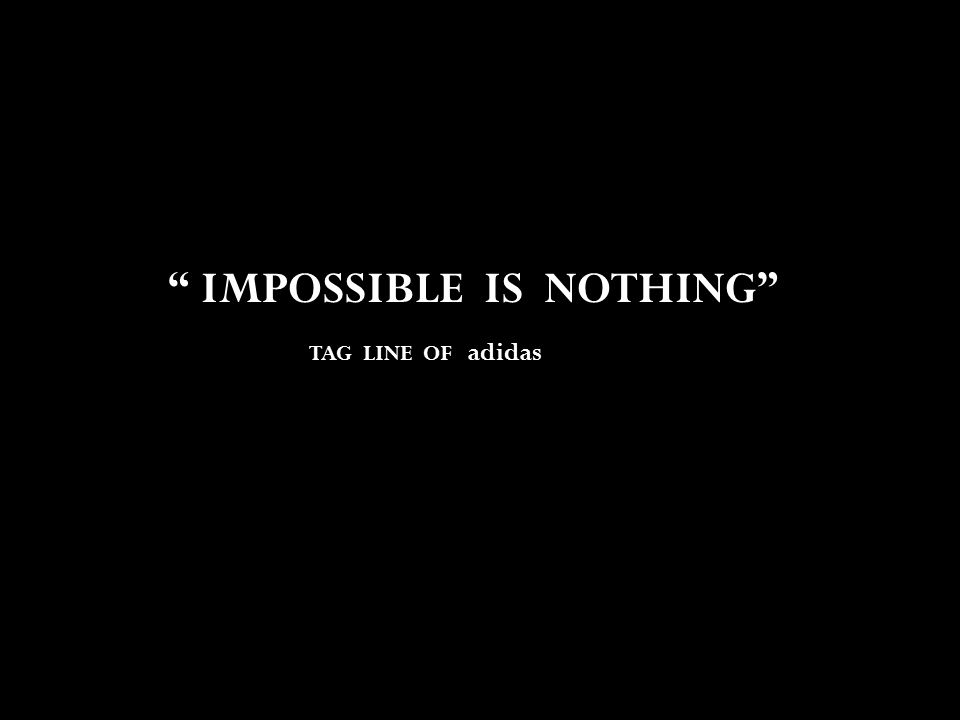 """grossiste a9eac f6614 IMPOSSIBLE IS NOTHING"""" TAG LINE OF adidas THE NAME adidas ..."""