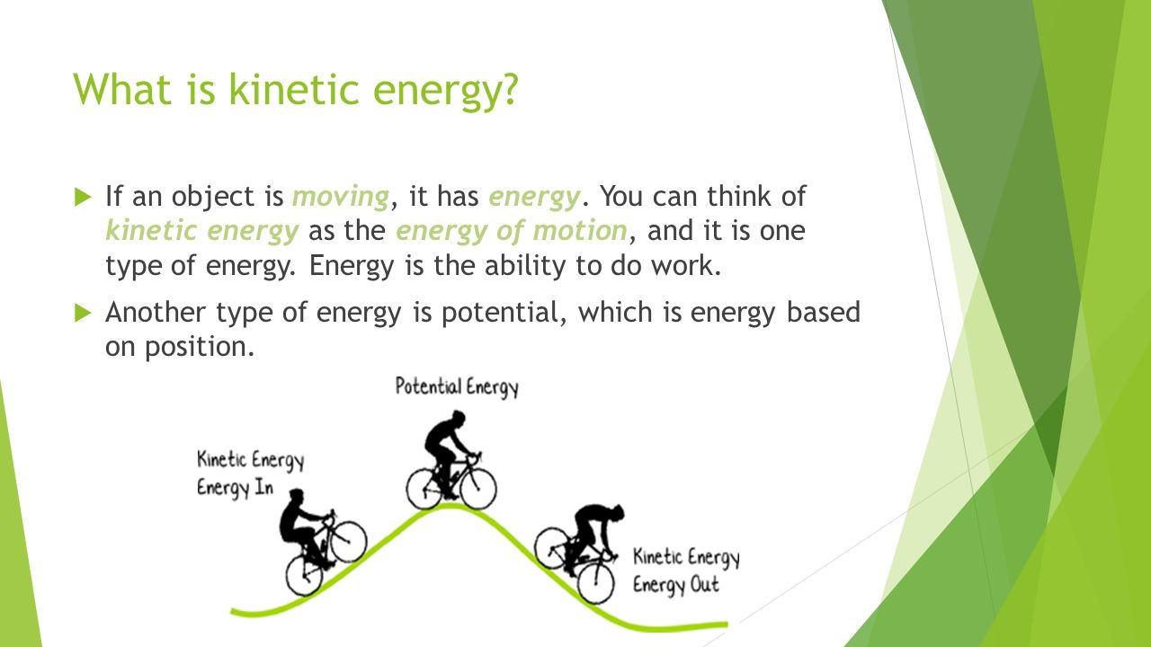 work and kinetic energy. what is kinetic energy?  if an object is