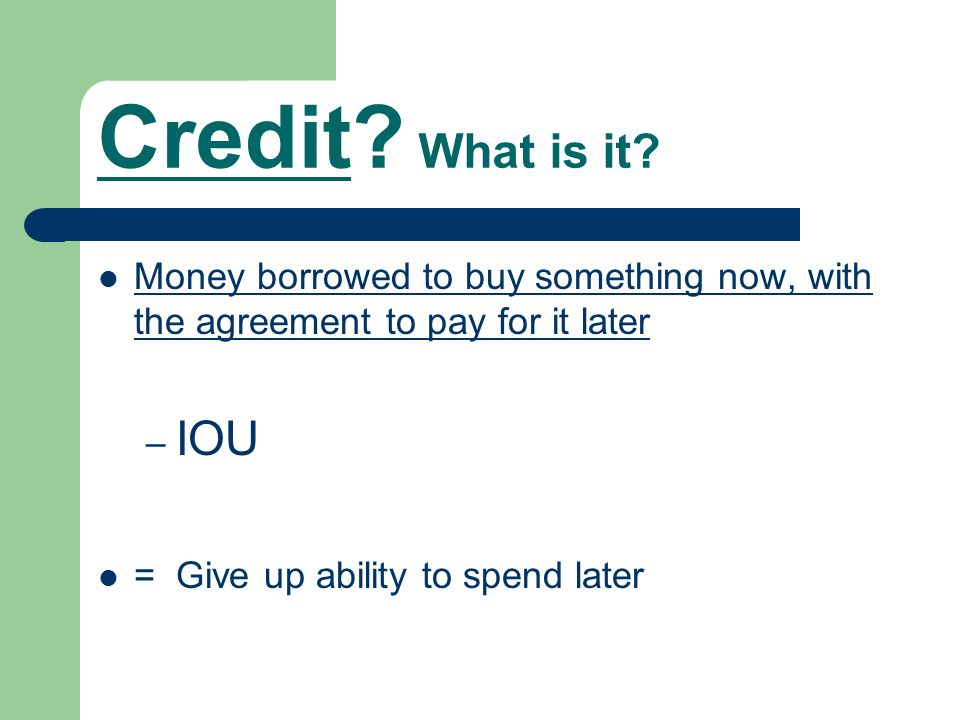 The Uses Of Credit Need To Know Define Credit Types Advantages