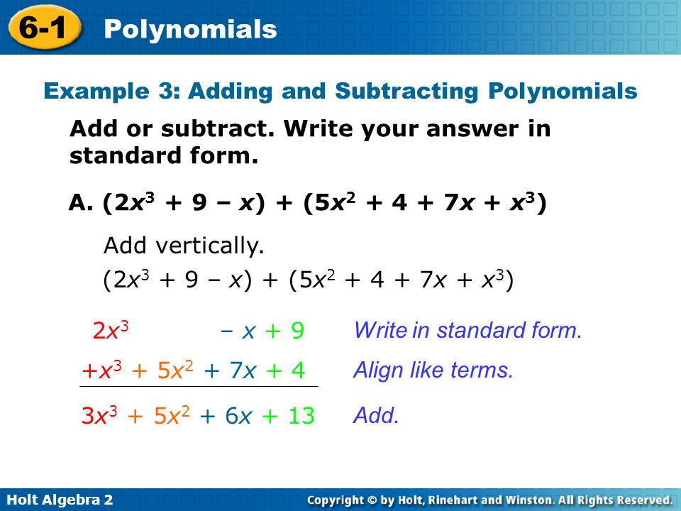 Holt Algebra Polynomials Identify, evaluate, add, and subtract ...