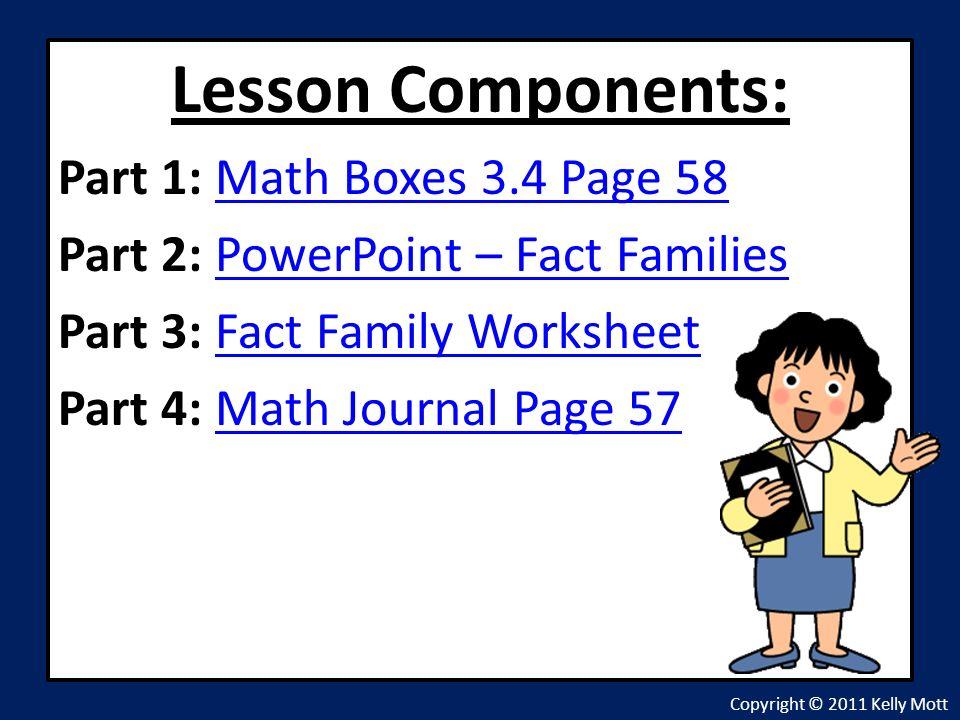 Everyday Math Grade 4 – Lesson 3.4 Copyright © 2011 Kelly Mott ...