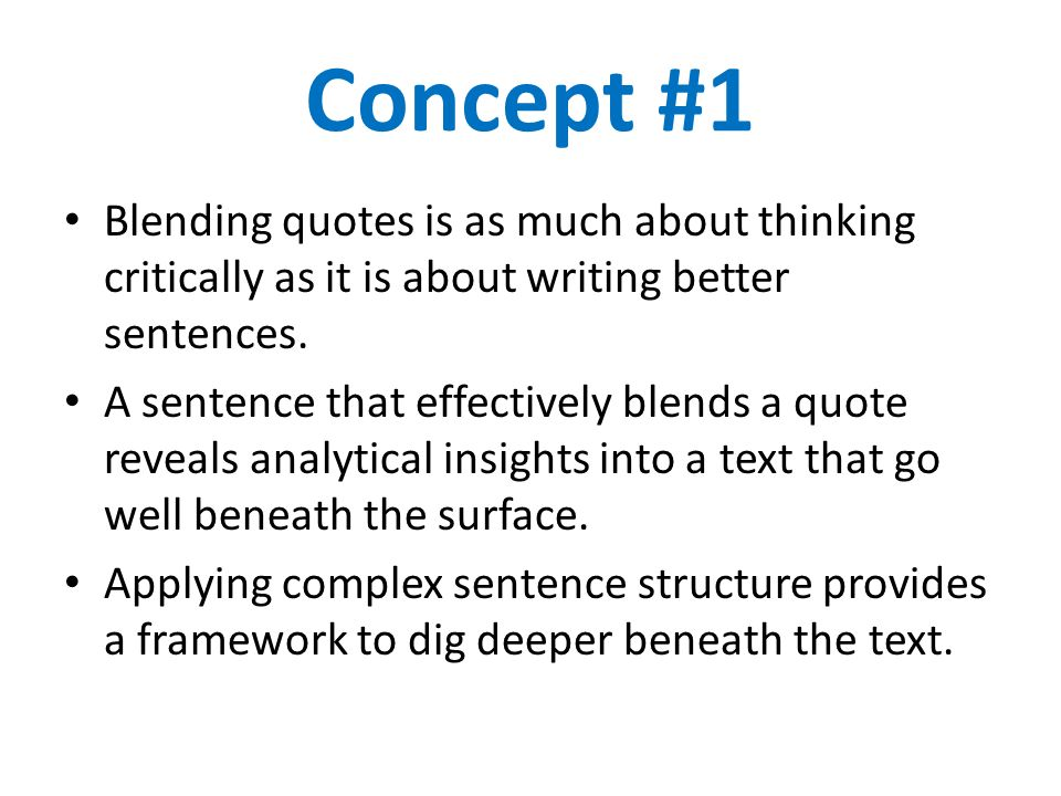 Concept 1 Blending Quotes Is As Much About Thinking Critically As