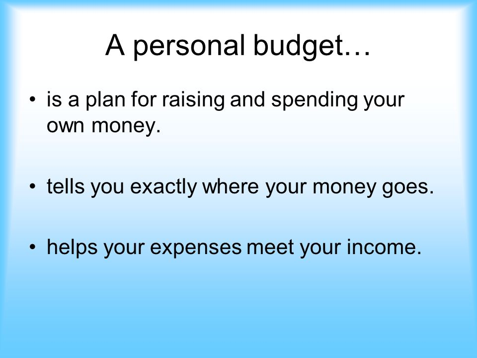 personal budgets a personal budget is a plan for raising and