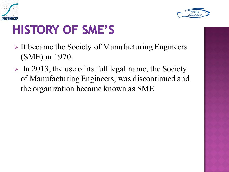  It became the Society of Manufacturing Engineers (SME) in 1970.