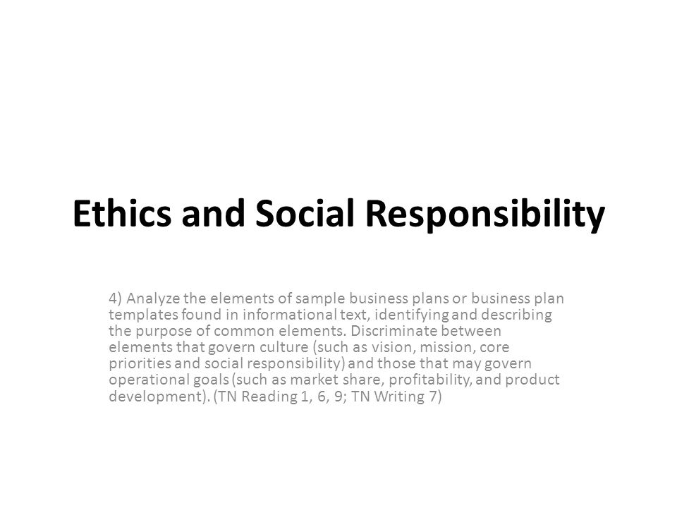 Ethics and social responsibility 4 analyze the elements of sample ethics and social responsibility 4 analyze the elements of sample business plans or business plan flashek Images