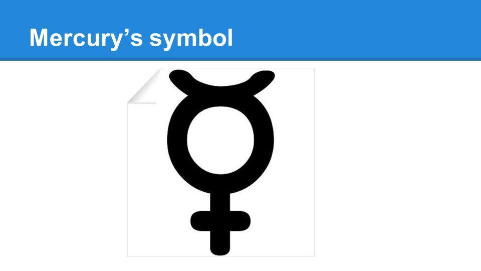 Mercury By Miranda Albany Mercurys Symbol Mercurys History On