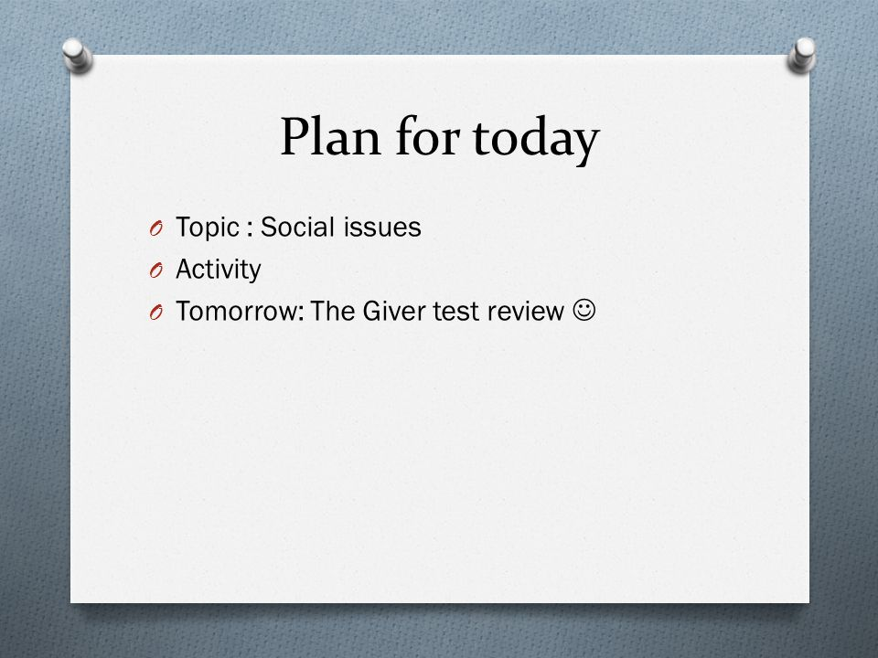 Social Issues Grade 10 English Plan for today O Topic