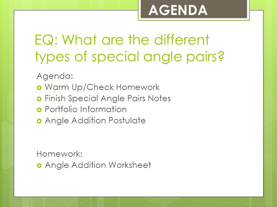 Eq What Are The Different Types Of Special Angle Pairs Agenda