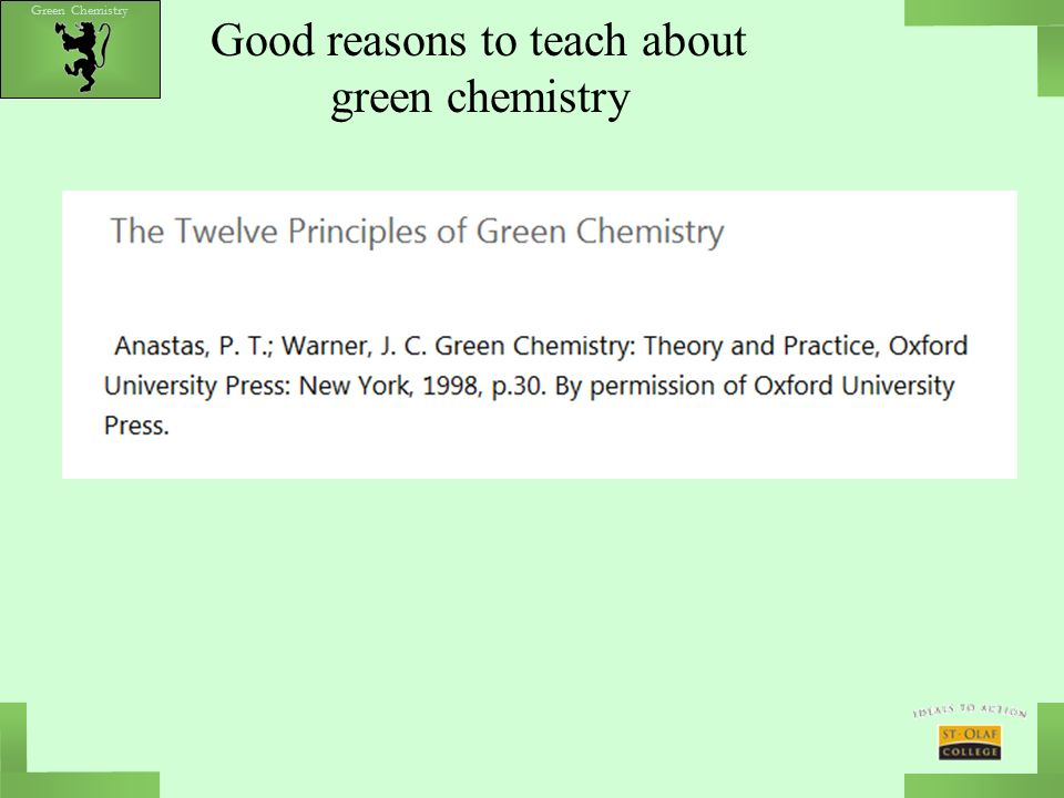 Green Chemistry Making the connection between green