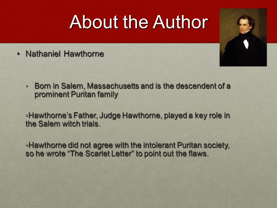 The Scarlet Letter Nathaniel Hawthorne About the Author Nathaniel
