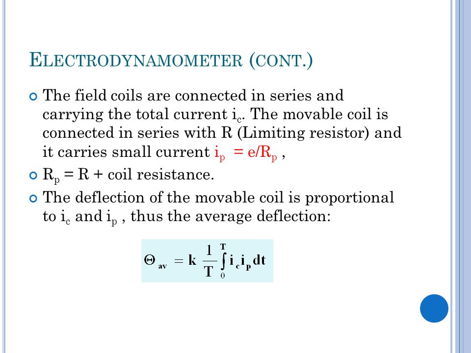 E LECTRODYNAMOMETER IN POWER MEASUREMENT It may be used to indicate