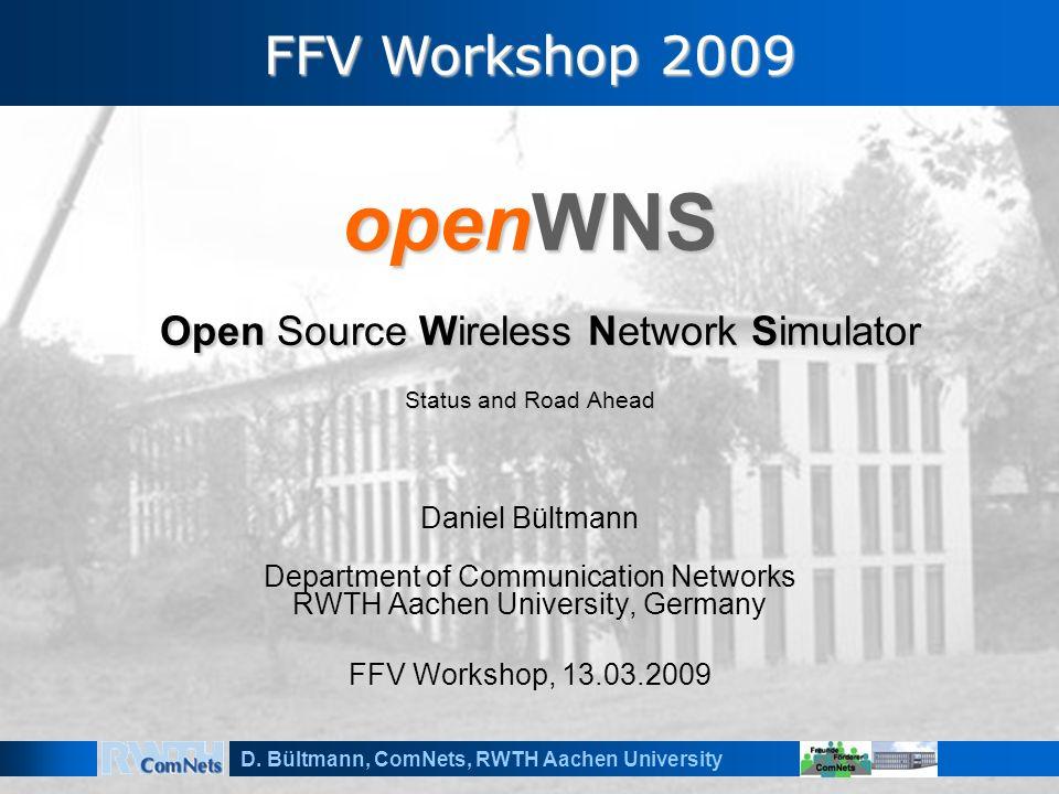 D  Bültmann, ComNets, RWTH Aachen University openWNS Open Source