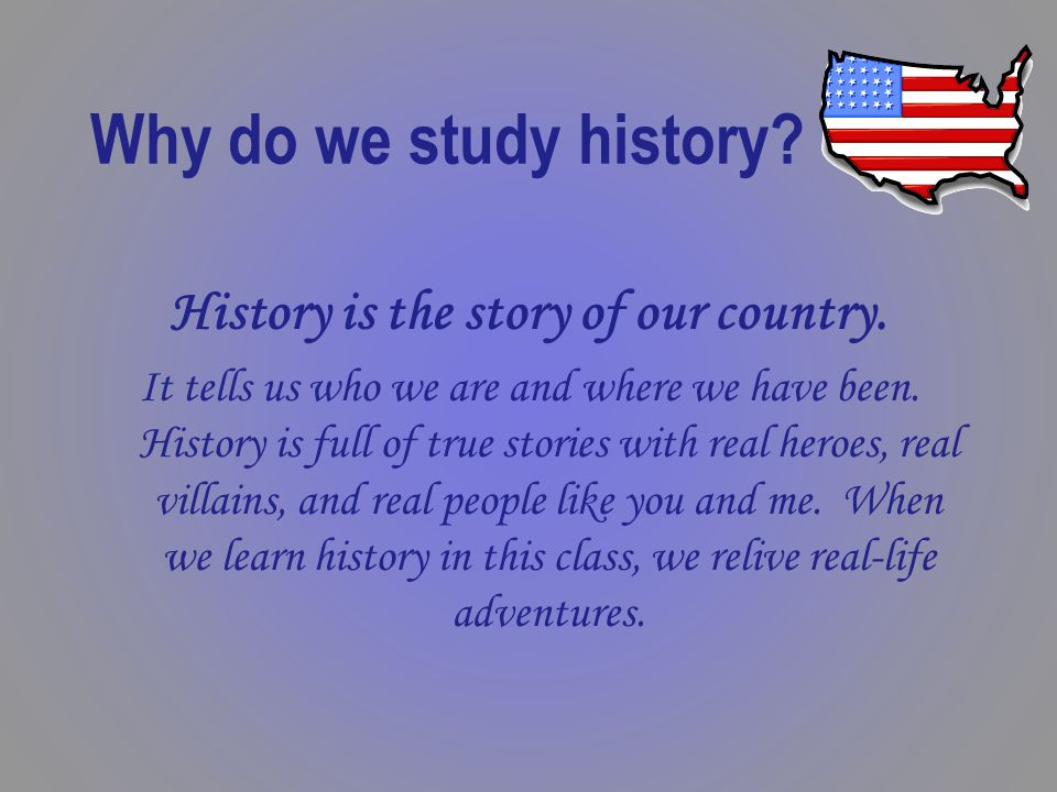 why do people study history history essay People live in the present they plan for and worry about the future history, however, is the study of the past given all the demands that press in from living in the present and anticipating what is yet to come, why bother with what has been given all the desirable and available branches of.