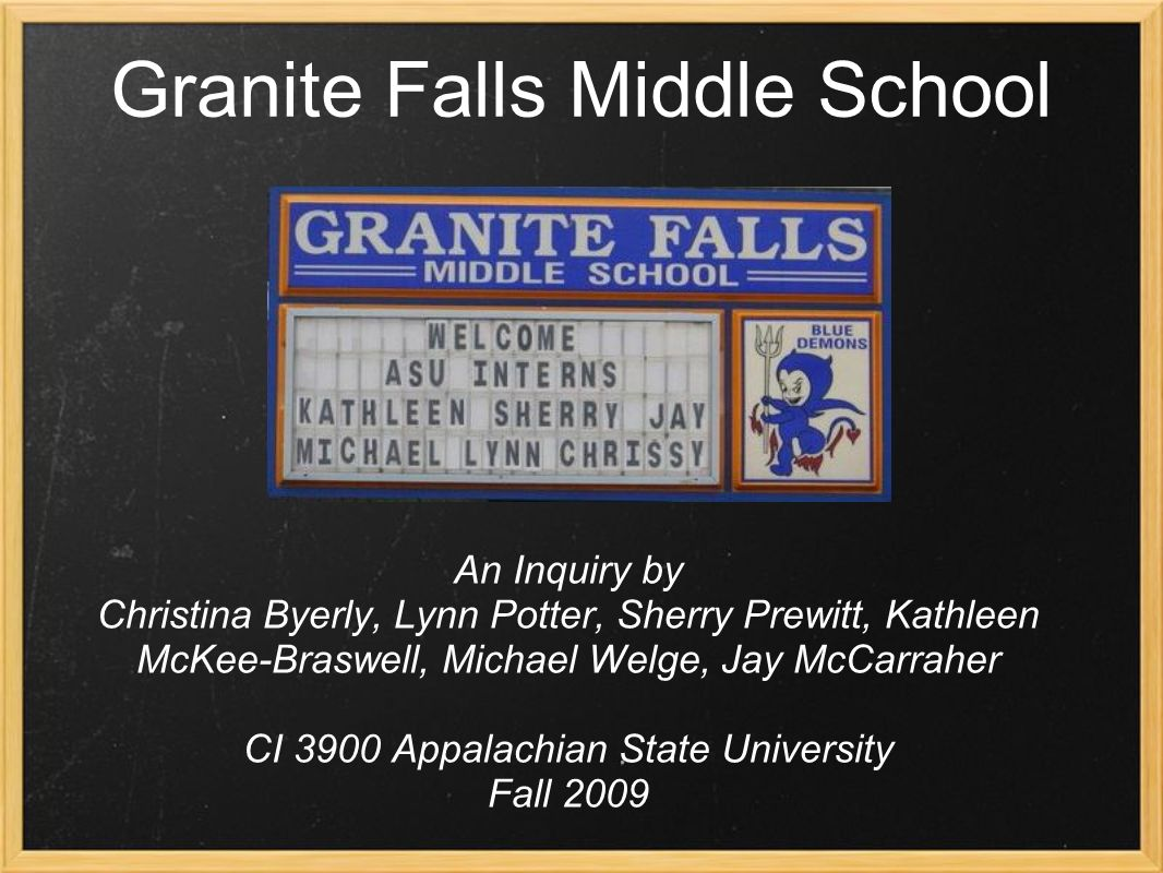 Granite Falls Middle School An Inquiry By Christina Byerly Lynn